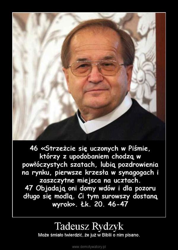 Ojciec Tadeusz Rydzyk Tadeusz Rydzyk Demotywatory