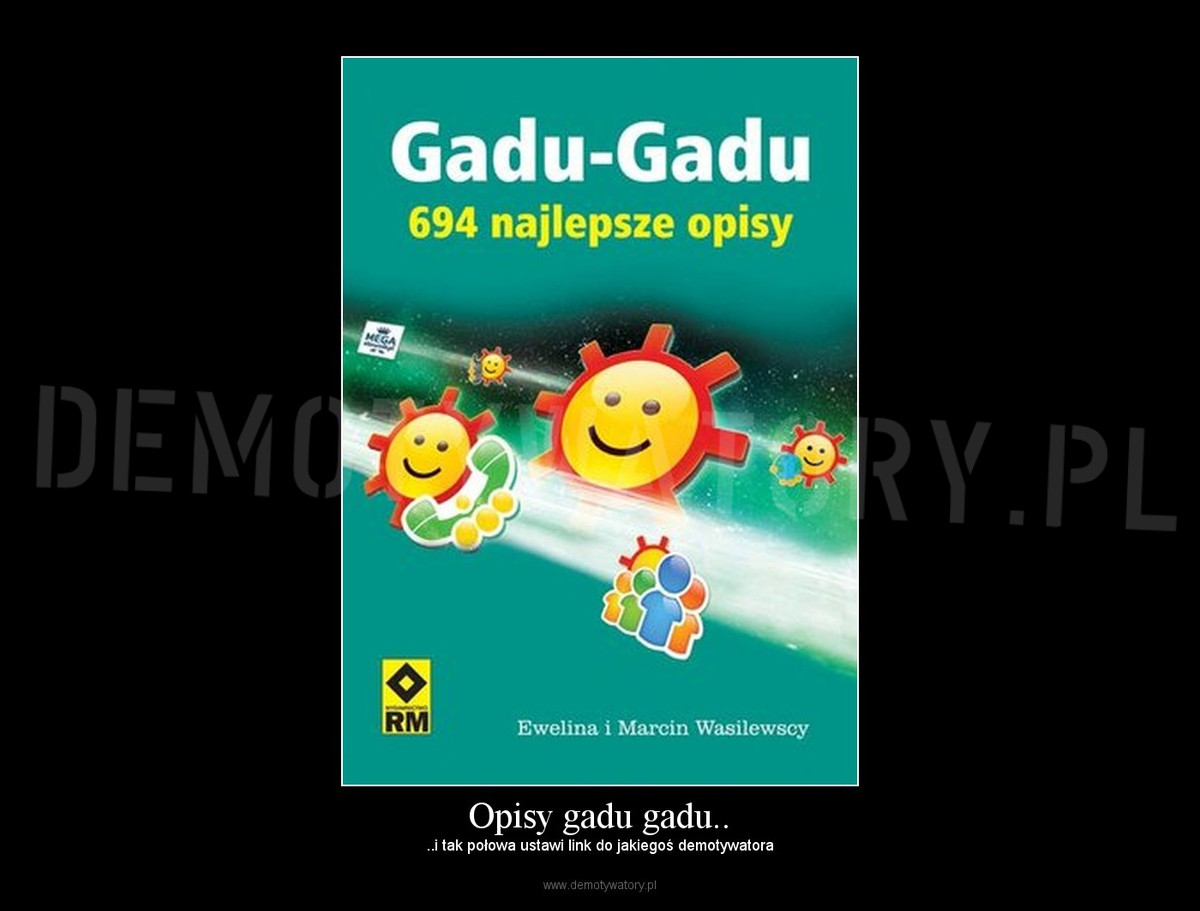 Opisy Gadu Gadu Demotywatorypl