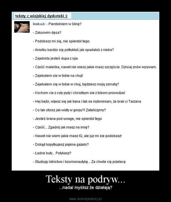 Teksty na podryw - Demotywatory.pl