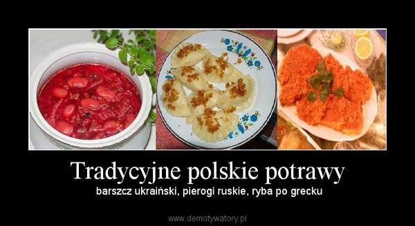 Tradycyjne polskie potrawy – Demotywatory pl -> Kuchnia Tradycyjne Polskie Potrawy