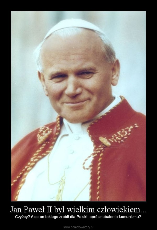 Pope John Paul II St Karol Józef Wojtyła from the web site of the diocese from the web site of the diocese