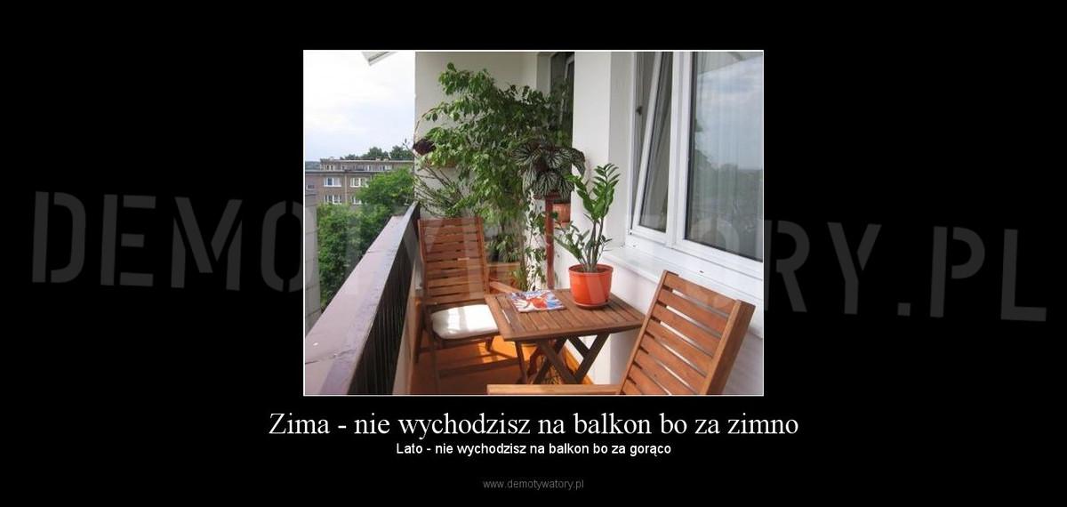 Zima Nie Wychodzisz Na Balkon Bo Za Zimno Demotywatorypl