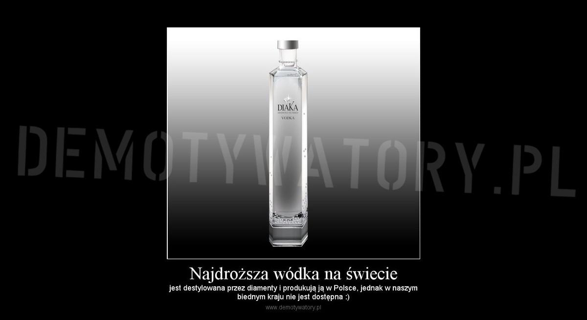 d833f022fe130e Najdroższa wódka na świecie – Demotywatory.pl