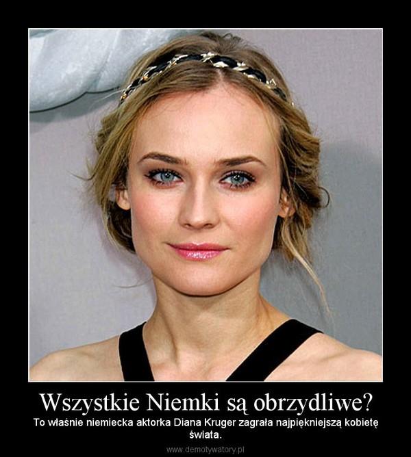 Wszystkie Niemki są obrzydliwe? - Demotywatory.pl