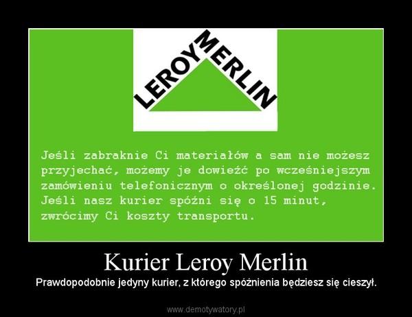 Kurier Leroy Merlin Demotywatory Pl