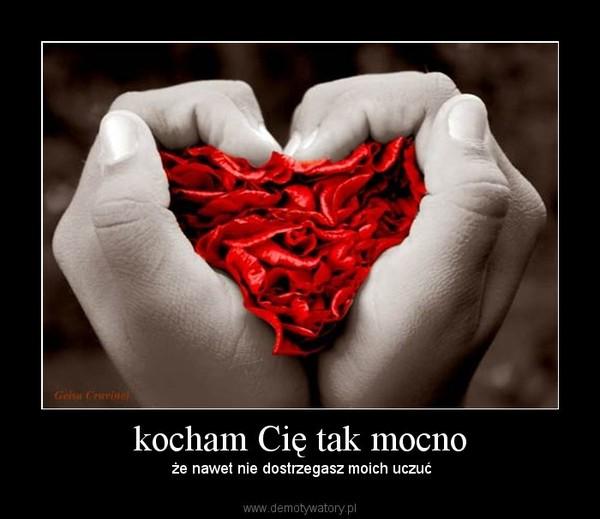 Mocno bardzo kocham cie kocham cię