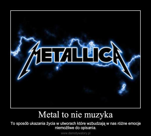 Metal To Nie Muzyka