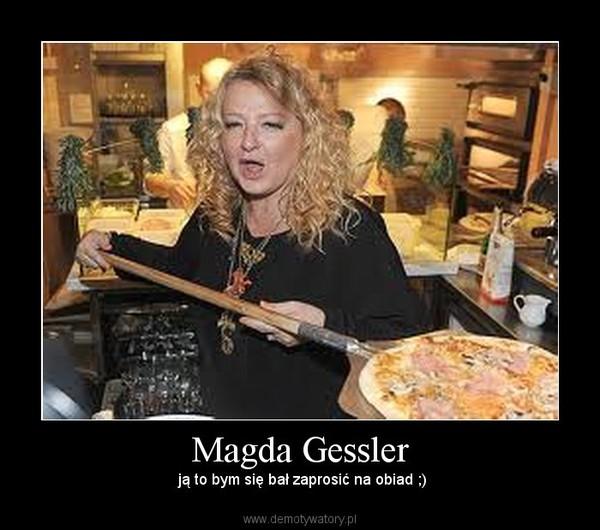 Magda Gessler Demotywatory Pl