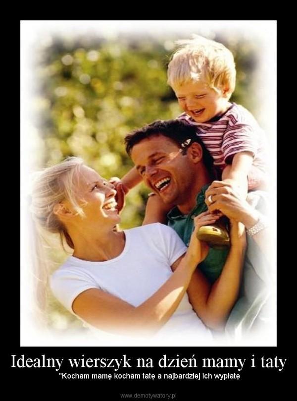 Idealny Wierszyk Na Dzień Mamy I Taty Demotywatorypl