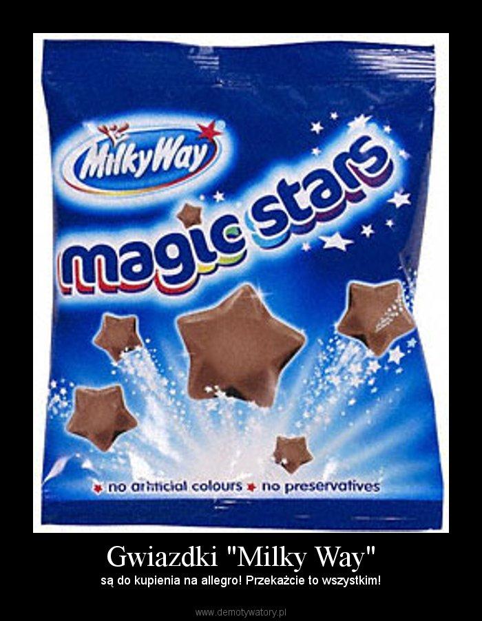 Gwiazdki Milky Way Demotywatory Pl