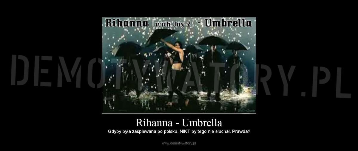 Rihanna Umbrella Demotywatory Pl