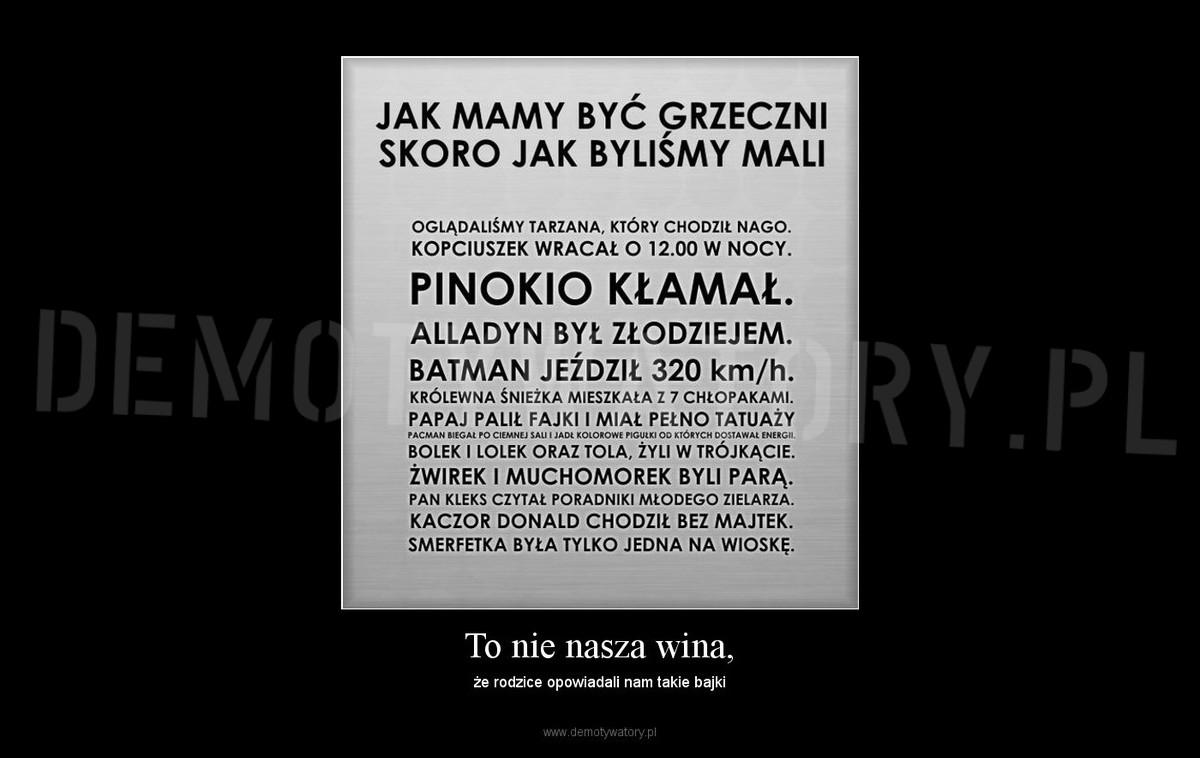 To nie nasza wina, – Demotywatory pl