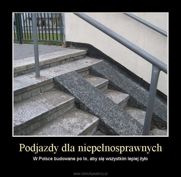 podjazdy dla niepełnosprawnych demotywatory pl