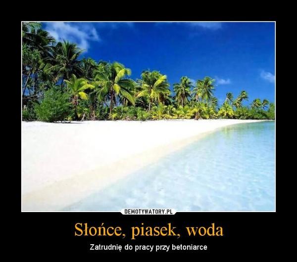 słońce piasek woda demotywatory pl