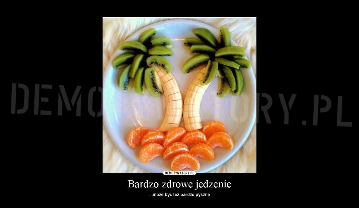 Bardzo Zdrowe Jedzenie Demotywatory Pl