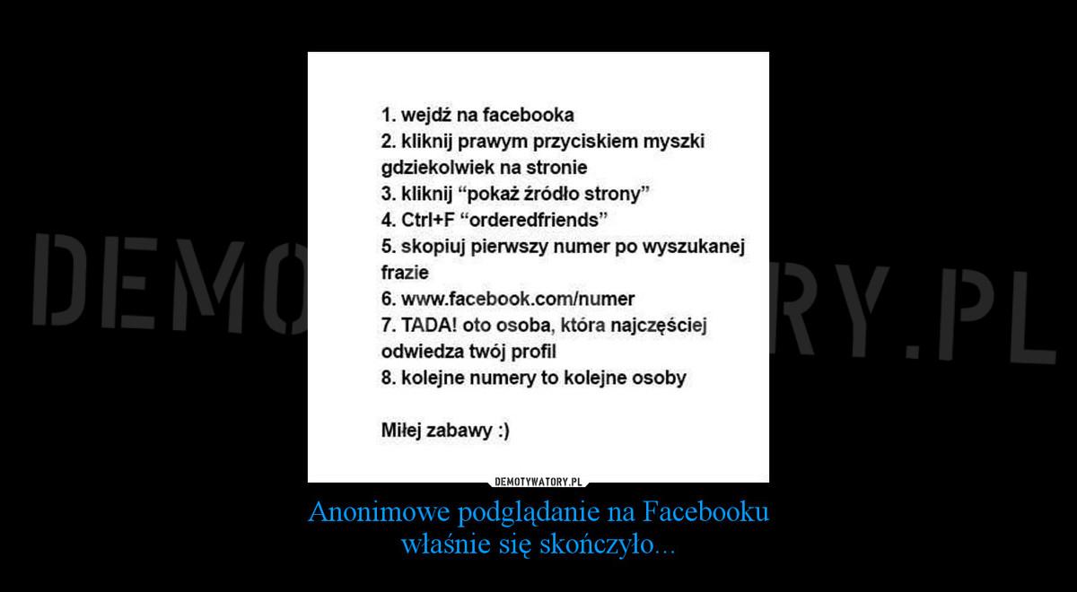 417dc5df0cd58f Anonimowe podglądanie na Facebooku właśnie się skończyło... –  Demotywatory.pl