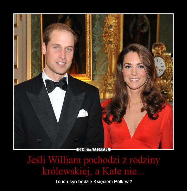 Znalezione obrazy dla zapytania william z rodziny królewskiej