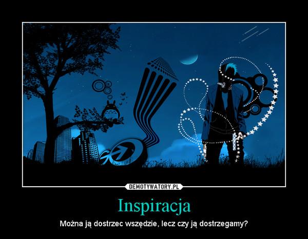 Znalezione obrazy dla zapytania Inspiracja
