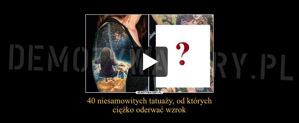 40 Niesamowitych Tatuaży Od Których Ciężko Oderwać Wzrok