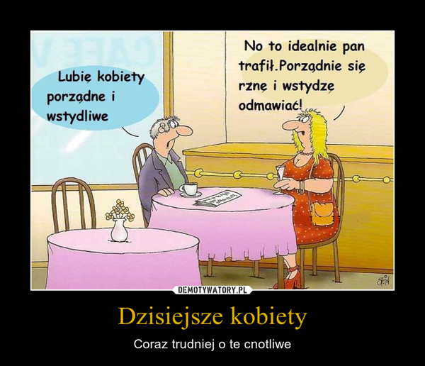 Dzisiejsze kobiety – Demotywatory.pl