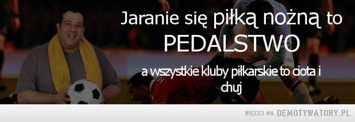 Pilka Nozna Demotywatory Pl