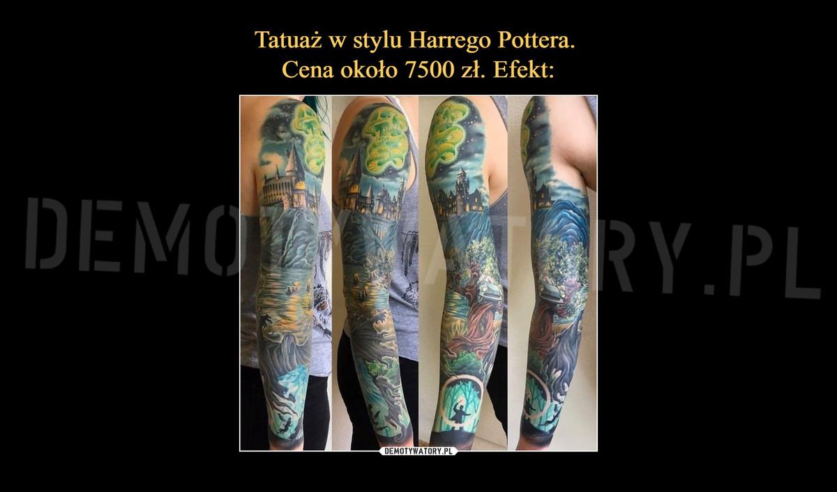 Tatuaż W Stylu Harrego Pottera Cena Około 7500 Zł Efekt