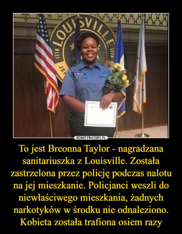 To Jest Breonna Taylor Nagradzana Sanitariuszka Z Louisville Zostala Zastrzelona Przez Policje Podczas Nalotu Na Jej Mieszkanie Policjanci Weszli Do Niewlasciwego Mieszkania Zadnych Narkotykow W Srodku Nie Odnaleziono Kobieta Zostala Trafiona