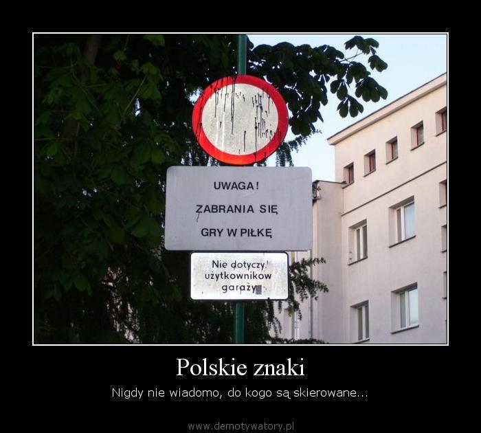 Polskie znaki - Nigdy nie wiadomo, do kogo są skierowane...
